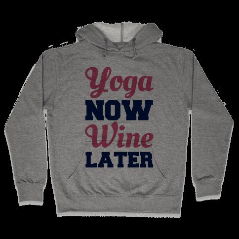 Yoga Now Wine Later Hooded Sweatshirt
