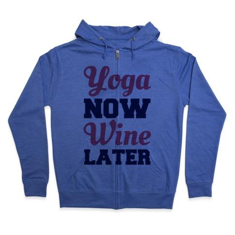 Yoga Now Wine Later Zip Hoodie