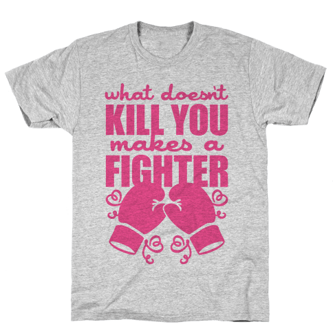 What Doesn't Kill You Makes A Fighter (Pink) Mens T-Shirt