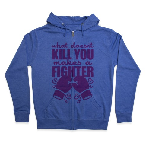 What Doesn't Kill You Makes A Fighter (Pink) Zip Hoodie