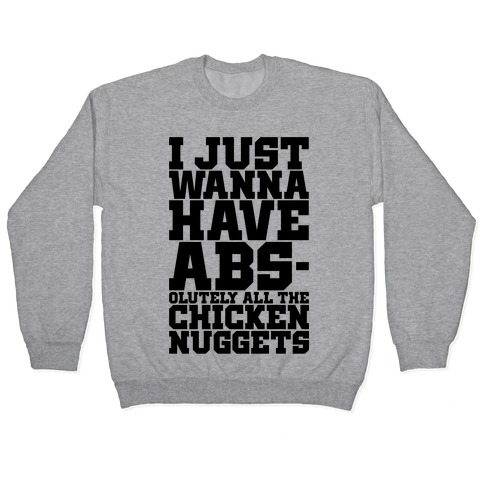 I Just Want Abs-olutely All The Chicken Nuggets Pullover