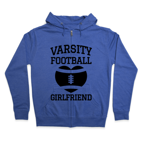 Varsity Football Girlfriend  Zip Hoodie