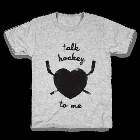 Talk Hockey To Me Kids T-Shirt