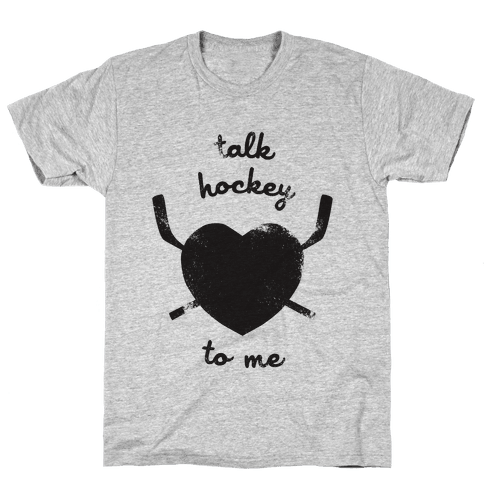 Talk Hockey To Me Mens T-Shirt