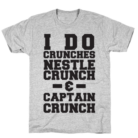 I Do Crunches T-Shirt