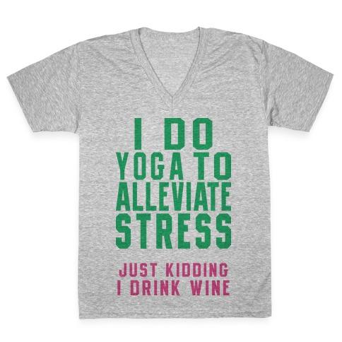 I Do Yoga To Alleviate Stress V-Neck Tee Shirt
