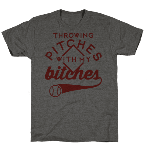 Throwing Pitches With My Bitches