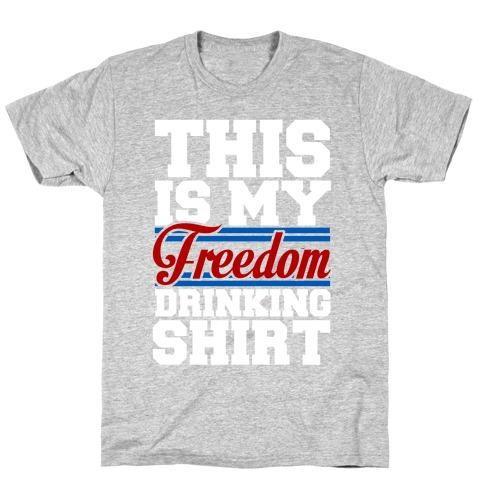 Freedom Drinker T-Shirt