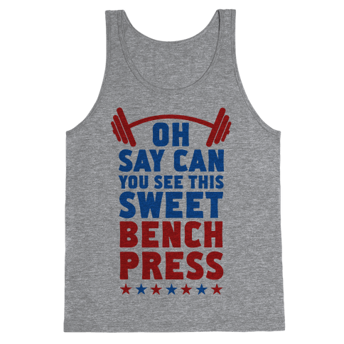 Oh Say Can You See This Sweet Bench Press Tank Top