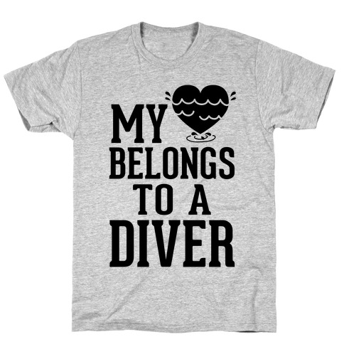 My Heart Belongs To A Diver T-Shirt