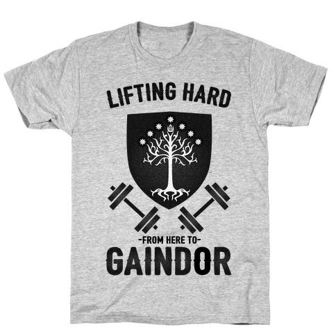 Lifting Hard From Here to Gaindor T-Shirt