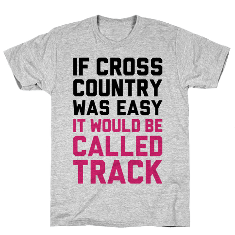 If Cross Country Was Easy Mens T-Shirt