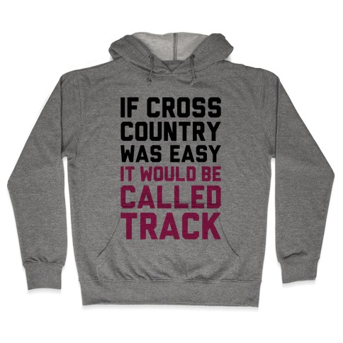 If Cross Country Was Easy Hooded Sweatshirt
