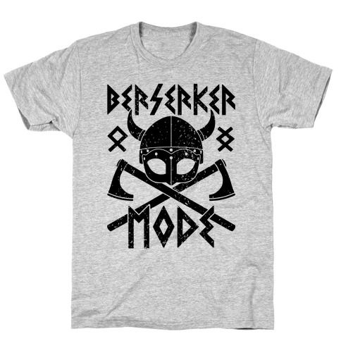 Berserker Mode Mens T-Shirt