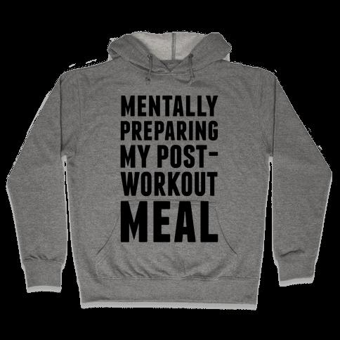 Mentally Preparing My Post-Workout Meal Hooded Sweatshirt
