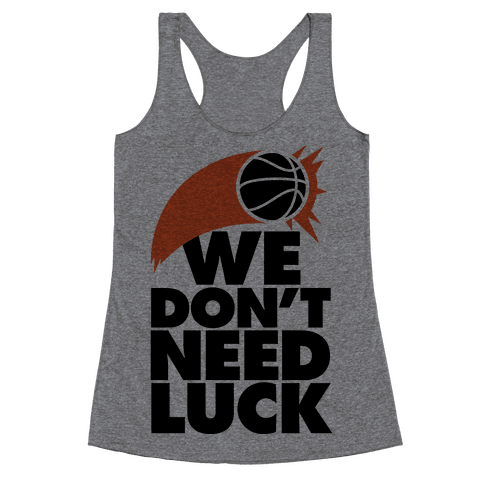 We Don't Need Luck (Basketball)