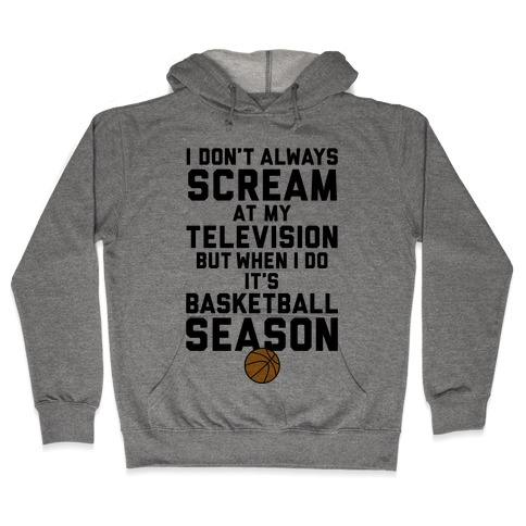 Basketball Season Hooded Sweatshirt