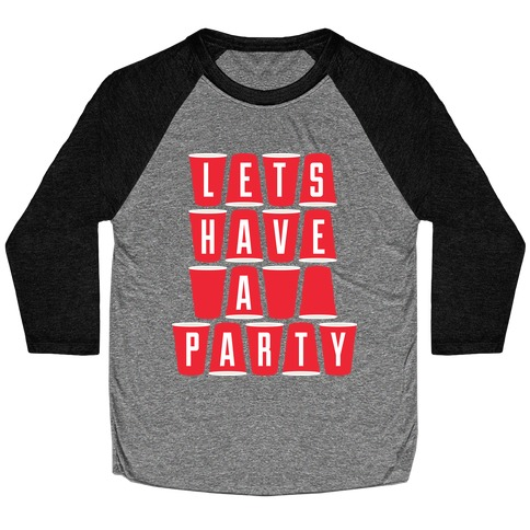 Let's Have a Party Baseball Tee