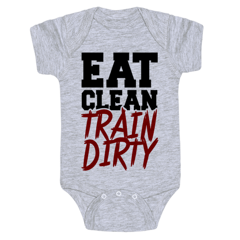 Eat Clean Train Dirty Baby Onesy