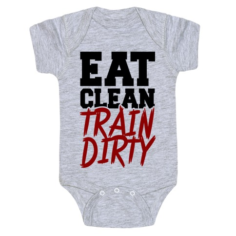 ee049e85 Eat Clean Train Dirty Baby One-Piece | Activate Apparel