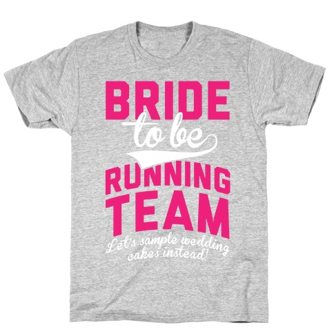 Bride-To-Be Running Team T-Shirt