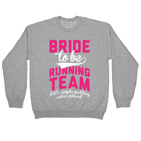 Bride-To-Be Running Team Pullover