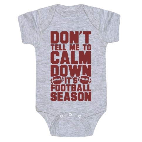 Don't Tell Me To Calm Down It's Football Season Baby Onesy