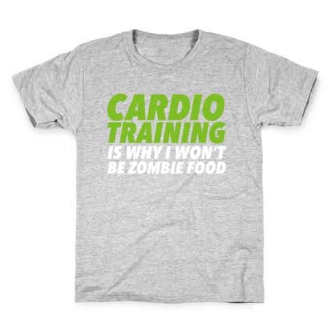 Cardio Training is Why I Won't Be Zombie Food Kids T-Shirt