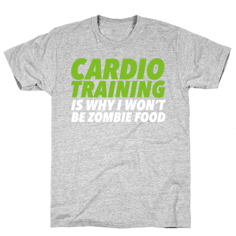 Cardio Training is Why I Won't Be Zombie Food Mens T-Shirt