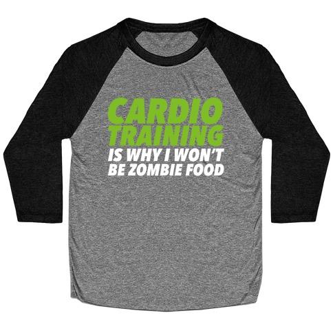 Cardio Training is Why I Won't Be Zombie Food Baseball Tee