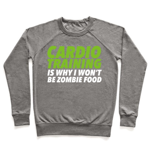 Cardio Training is Why I Won't Be Zombie Food Pullover