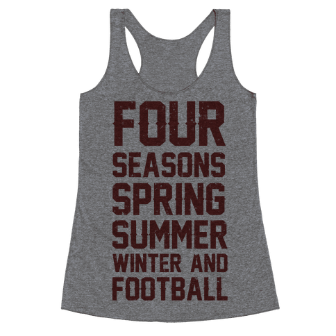 Four Seasons Spring Summer Winter And Football Racerback Tank Top