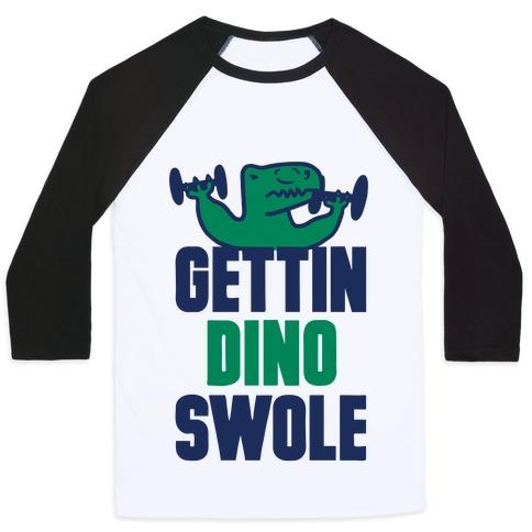 Gettin' Dino Swole Baseball Tee