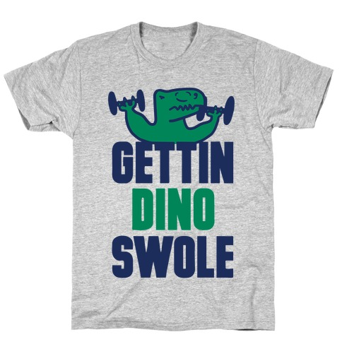 Gettin' Dino Swole T-Shirt
