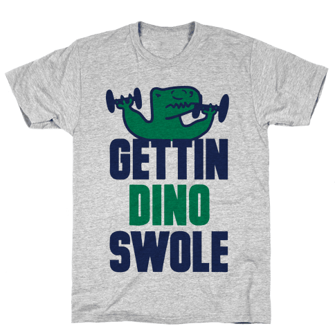 Gettin' Dino Swole Mens T-Shirt