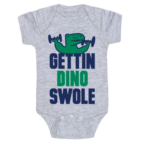 Gettin' Dino Swole Baby Onesy