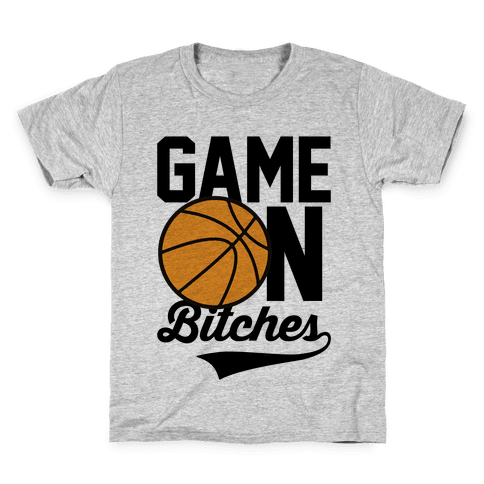 Game On Bitches Basketball Kids T-Shirt