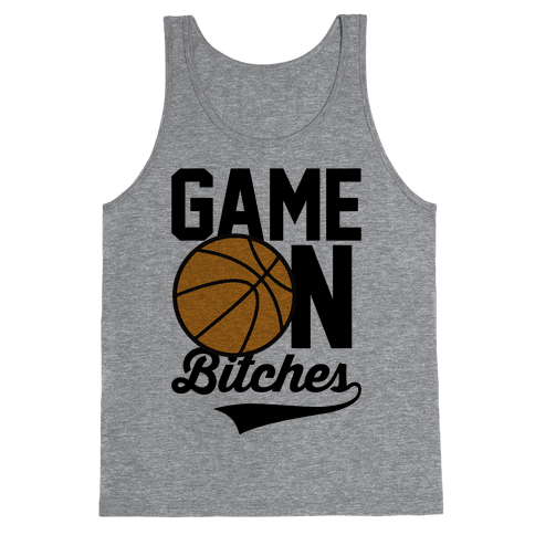 Game On Bitches Basketball Tank Top