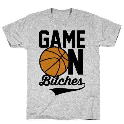 Game On Bitches Basketball Mens T-Shirt