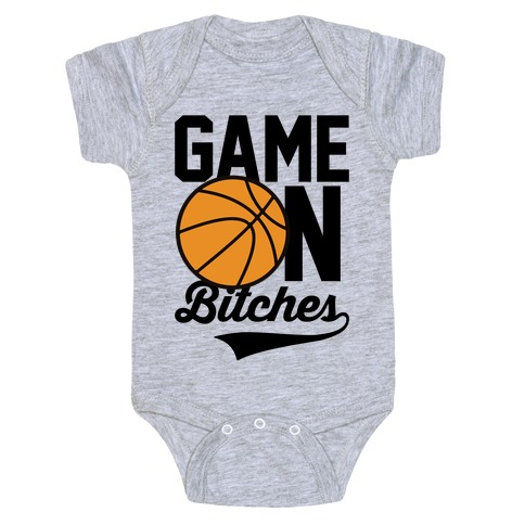 Game On Bitches Basketball Baby Onesy