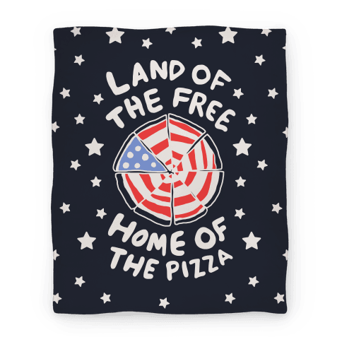 Land of the Free, Home of the Pizza (Blanket)