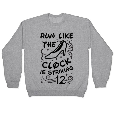 Run Like the Clock Is Striking 12 Pullover