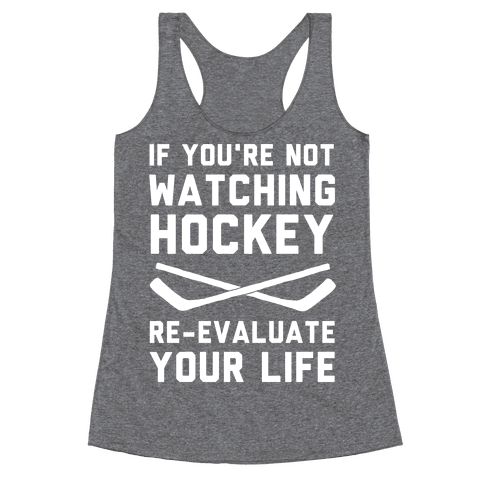 If You're Not Watching Hockey Racerback Tank Top