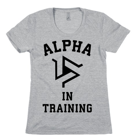 Alpha In Training Womens T-Shirt