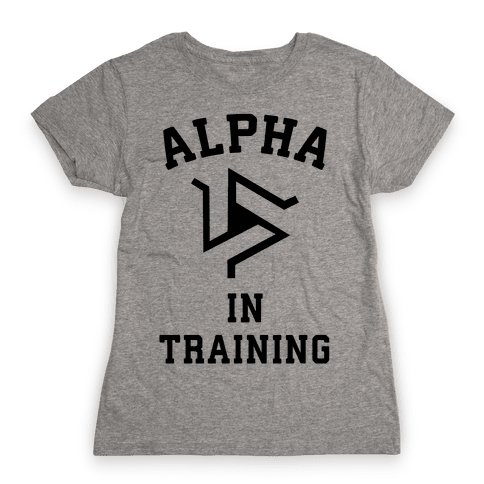 Alpha In Training Womens T-Shirt