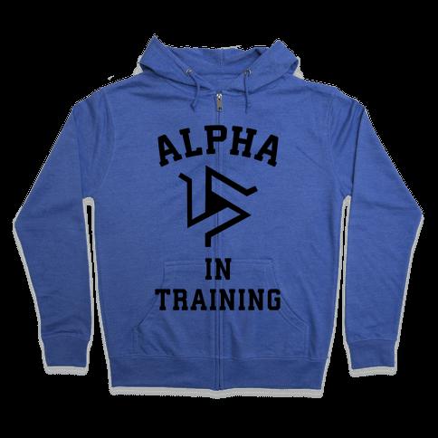 Alpha In Training Zip Hoodie
