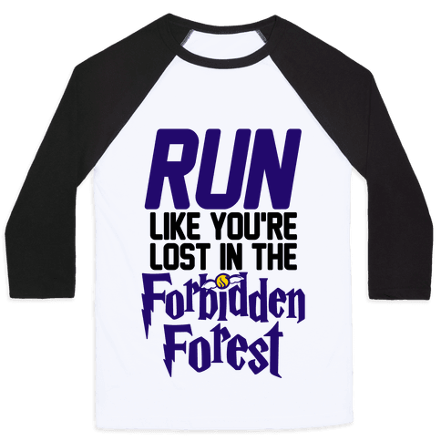 Run Like You're Lost In The Forbidden Forest Baseball Tee
