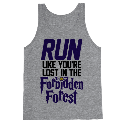 Run Like You're Lost In The Forbidden Forest Tank Top