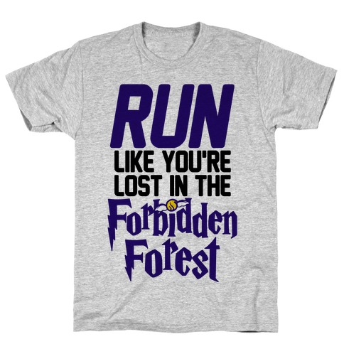 Run Like You're Lost In The Forbidden Forest T-Shirt