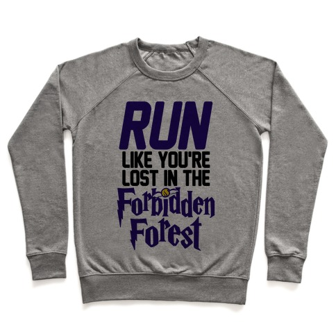Run Like You're Lost In The Forbidden Forest Pullover